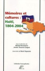 Mémoires et cultures ; haïti, 1804-2004 - Couverture - Format classique