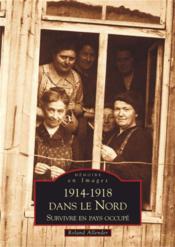 1914-1918 dans le Nord ; survivre en pays occupé - Couverture - Format classique