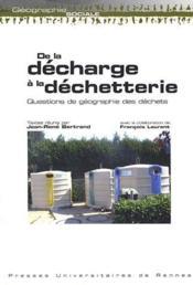 De la décharge à la déchetterie ; questions de géographie des déchets - Couverture - Format classique