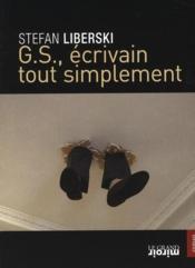 G.S., écrivain tout simplement - Couverture - Format classique