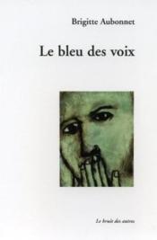 Le bleu des voix - Couverture - Format classique