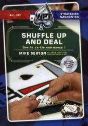 Vente livre :  Shuffle up and deal  - Mike Sexton - Yannick Brolles