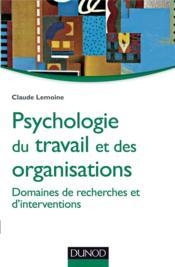 Psychologie du travail et des organisations ; domaines de recherches et d'interventions - Couverture - Format classique