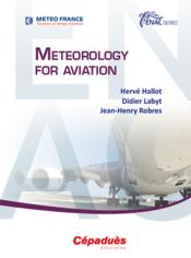 Vente livre :  Meteorology for aviation  - Herve Hallot - Didier Labyt - Jean-Henry Robres