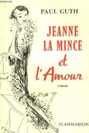 Jeanne La Mince Et L'Amour. - Couverture - Format classique