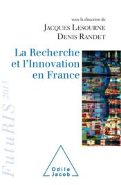 Vente  La recherche et l'innovation en France 2013  - Jacques Lesourne - Denis Randet