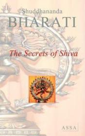 The Secrets Of Shiva, Aum Namah Shivaya, Unquestioned Deity Of Human Knowledge - Couverture - Format classique
