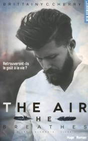 Vente livre :  The air he breathes  - Brittainy C Cherry