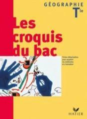 Géographie ; terminale L, ES, S ; les croquis du bac (édition 2004) - Couverture - Format classique