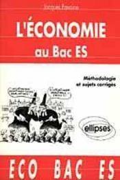 L'Economie Au Bac Es Methodologie Et Sujets Corriges - Intérieur - Format classique