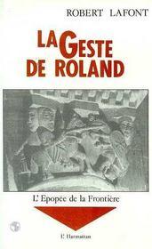 Geste De Roland Tome1 L'Epopee De La Frontiere - Intérieur - Format classique