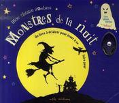 Monstres de la nuit ; un livre à éclairer pour jouer à se faire peur - Intérieur - Format classique
