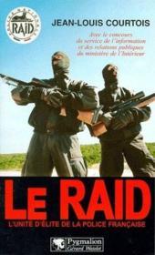Le raid ; unité d'élite de la police française - Couverture - Format classique