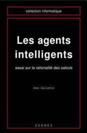 Les agents intelligents : essai sur la rationalite des calculs (coll. informatique) - Couverture - Format classique