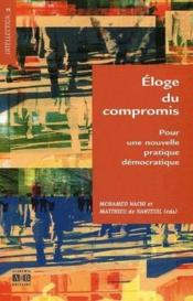 Éloge du compromis ; pour une nouvelle pratique démocratique - Couverture - Format classique