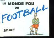 Le monde fou du football - Couverture - Format classique