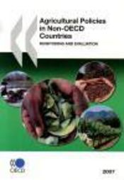 Vente livre :  Agricultural policies in non-oecd countries ; monitoring and evaluation (édition 2007)  - Collectif
