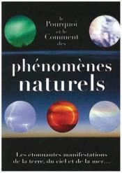 Le pourquoi et le comment des phénomènes naturels - Couverture - Format classique