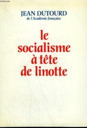 Le Socialisme A Tete De Linotte. - Couverture - Format classique