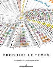 Vente  Produire le temps  - Collectif/Weber - Vinet-H - Vinet Hugues - Hugues Vinet