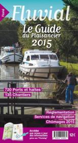 Le guide du plaisancier ; fluvial (édition 2015)  - Fluvial