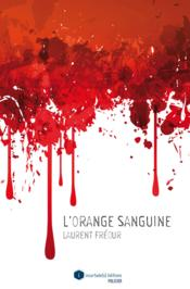 L'orange sanguine, Laurent Freour