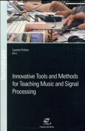 Vente livre :  Innovative tools and methods for teaching music and signal processing  - Laurent Pottier - Collectif