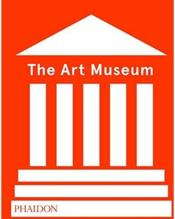 Vente livre :  The art museum (revised edition)  - Phaidon Editors