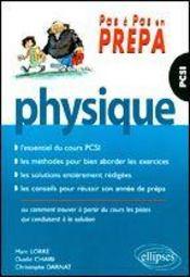 Physique Pcsi Essentiel Du Cours Methodes Solutions Conseils Pour Reussir Son Annee De Prepa - Intérieur - Format classique