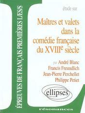 Etude Sur Maitres Et Valets Dans La Comedie Francaise Du Xviiie Siecle Epr.Francais Premieres L/Es/S - Intérieur - Format classique