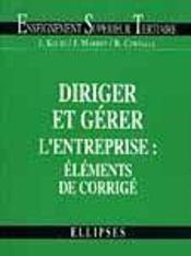Diriger Et Gerer L'Entreprise Elements De Corrige - Intérieur - Format classique
