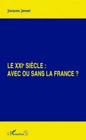 Le Xxi Siecle : Avec Ou Sans La France ? - Couverture - Format classique