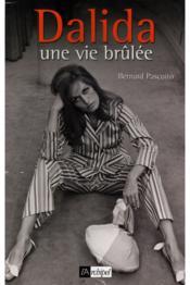 Dalida, une vie brûlée - Couverture - Format classique