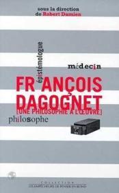 François Dagognet ; une philosophie à l'oeuvre - Couverture - Format classique