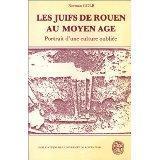Les Juifs De Rouen Au Moyen Age. Portrait D'Une Culture Oubliee - Couverture - Format classique