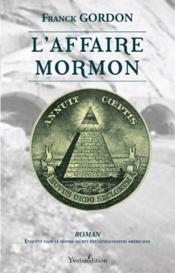 L'affaire Mormon ; enquête dans le monde secret des généalogistes américains - Couverture - Format classique