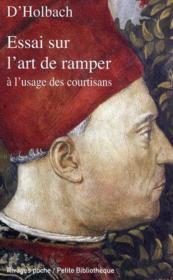 Essai sur l'art de ramper a l'usage des courtisans – Paul Henri Dietrich Holbach, Baron D' Paul Henri Thiry Holbach