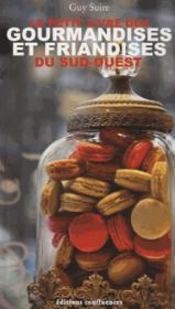 Le petit livre des gourmandises et friandises du Sud-Ouest - Couverture - Format classique