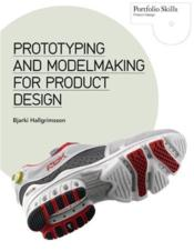 Prototyping And Modelmaking For Product Design /Anglais - Couverture - Format classique