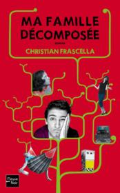 Ma famille decomposee  - Christian Frascella