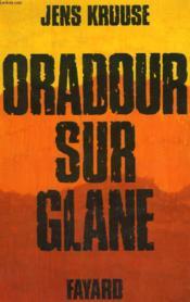 Oradour Sur Glane. - Couverture - Format classique