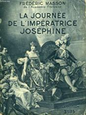 La Journee De L'Imperatrice Josephine. Collection : Hier Et Aujourd'Hui. - Couverture - Format classique