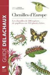 Guide des chenilles d'Europe  - Brian Hargreaves - D.J. Carter
