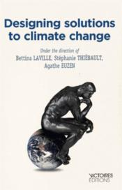 Vente livre :  Designing solutions to climate change  - Collectif - Agathe Euzen - Stephanie Thiebault - Bettina Laville