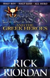 Vente livre :  PERCY JACKSON AND THE GREEK HEROES  - Rick Riordan