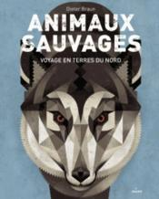 Vente livre :  Animaux sauvages  - Nelly Lemaire - Dieter Braun