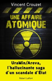 Vente  Une affaire atomique  - Vincent Crouzet