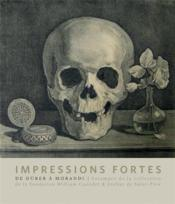 Vente  Impressions fortes ; de Dürer à Morandi, estampes de la collection de la fondation William Cuendet & atelier de Saint-Prex  - Collectif - Floriant Rodari