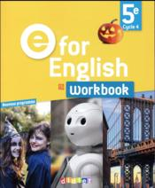 Vente livre :  E for english ; anglais ; 5e ; workbook (édition 2017)  - Collectif
