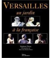 Versailles un jardin a la francaise - Couverture - Format classique